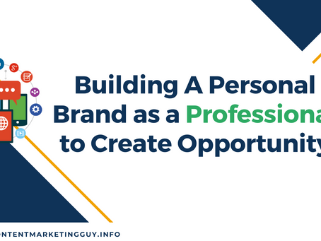 Building a Personal Brand as a Professional to Create Opportunity