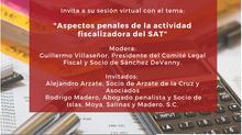 "WEBINAR: ""ASPECTOS PENALES DE LA ACTIVIDAD FISCALIZADORA DEL SAT"""
