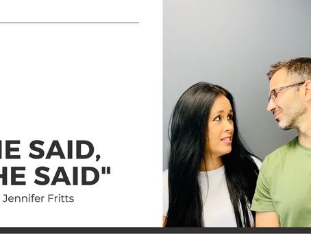 """""""He said, she said"""""""