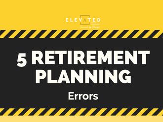 5 Retirement Planning Errors