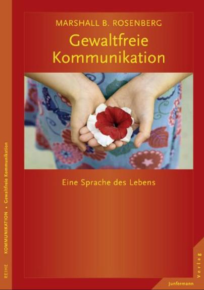 Gewaltfreie Kommunikation- Eine Sprache