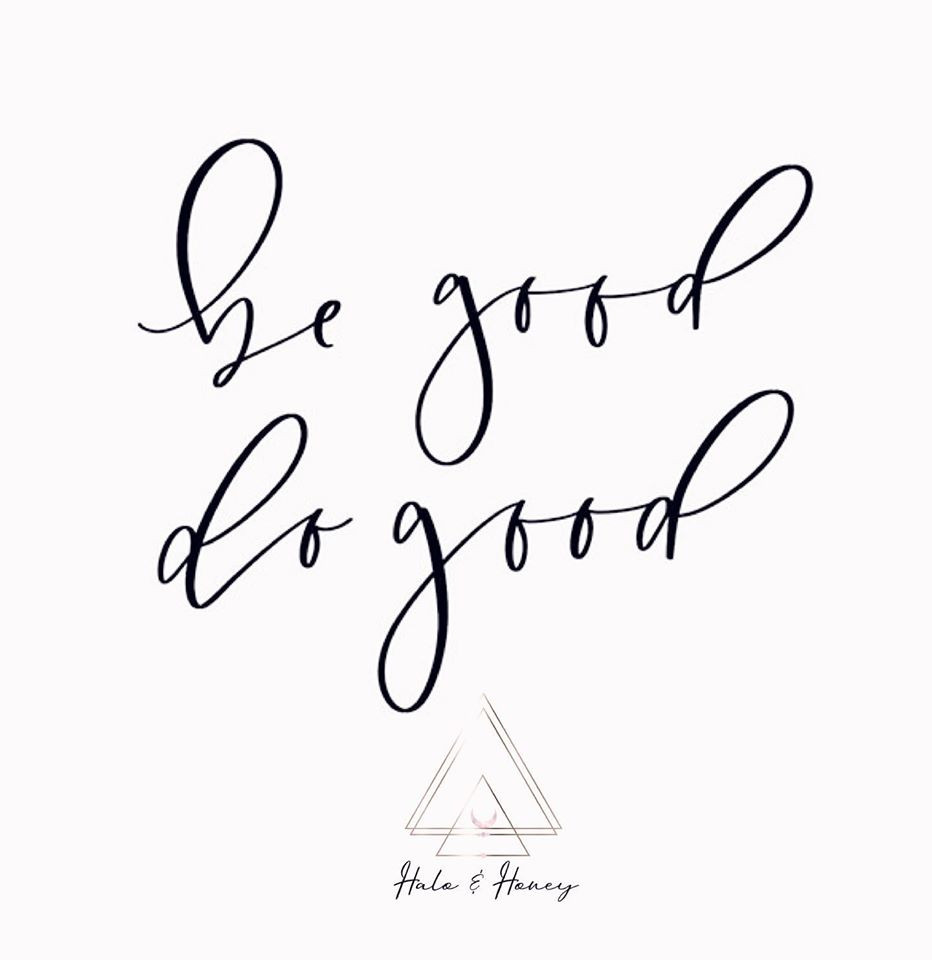 Be Good ~ Do Good