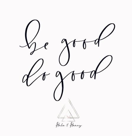 Be Good ~ Do Good