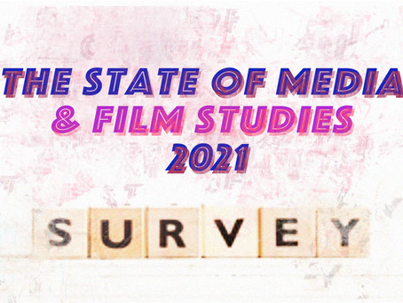 The State of Media and Film Studies 2021: Survey