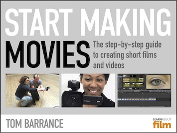 Start Making Movies by Tom Barrance