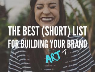 The Best (Short) List on Building a Long Lasting Art Brand
