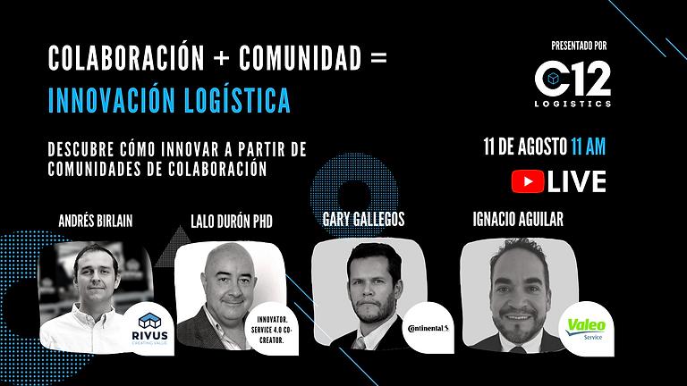 Colaboración + Comunidad = Innovación Logística