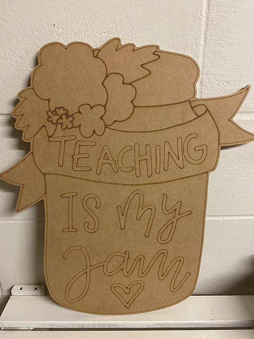 "20"" Teaching is my Jam"