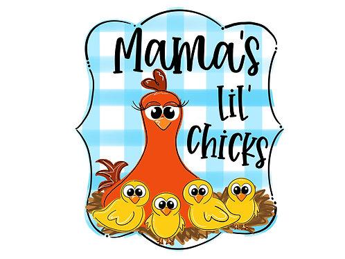 "20"" Mama's lil chicks"
