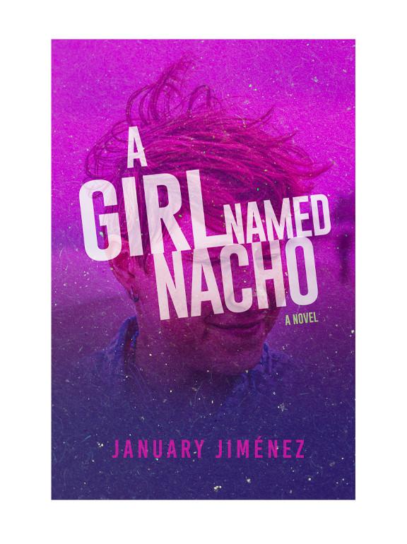 A GIRL NAMED NACHO