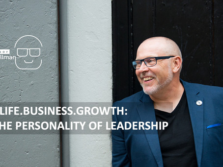 You.Life.Business.Growth.8.2: The Personality of Leadership