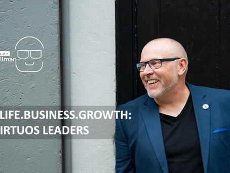 You.Life.Business.Growth.8.3: Virtuous Leadership