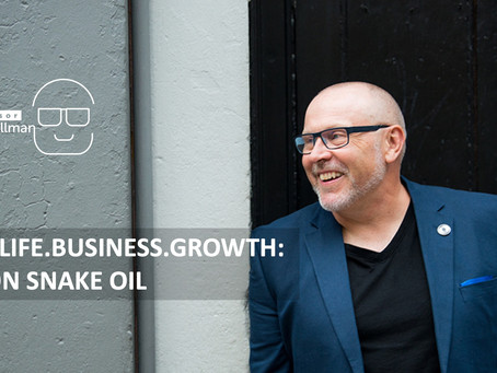 You.Life.Business.Growth.8.1: On Snake Oil