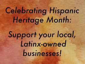 Celebrating Hispanic Heritage Month: Support your local, Latinx-owned businesses!