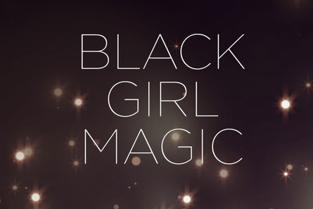 Black Girl Magic Appreciation Project