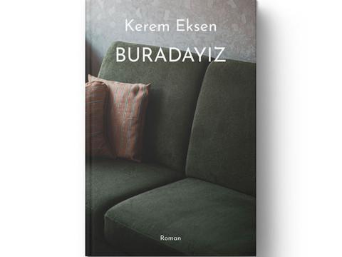 Kerem Eksen / Buradayız