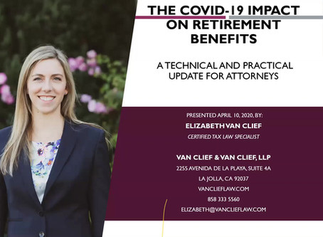 The Covid-19 Impact on Retirement Benefits: a technical and practical update for attorneys