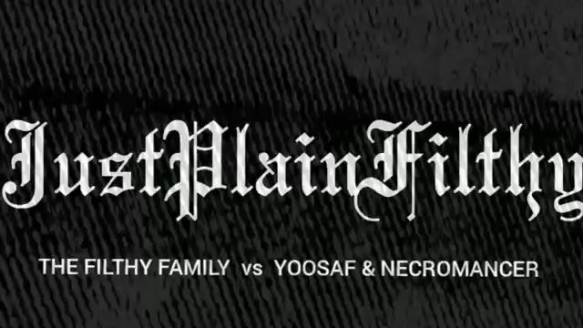 Clips from The Filthy Family vs Yoosaf/Necromancer