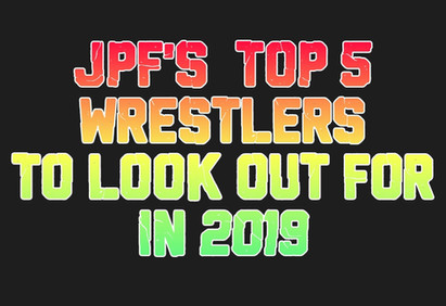 Top 5 Wrestlers To Look Out For In 2019