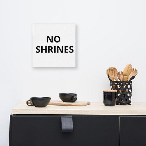 NO SHRINES - Canvas Print