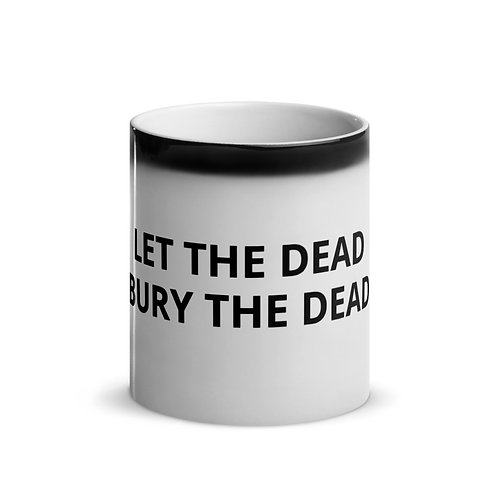 Let the Dead Bury the Dead Mug
