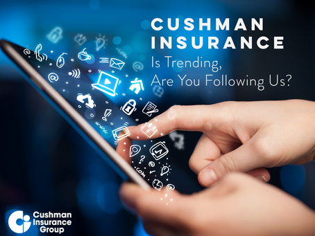 Cushman Insurance is Trending, Are You Following Us?
