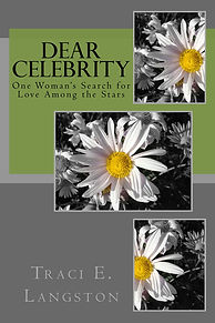 Dear Celebrity - One Woman's Search for Love Among the Stars
