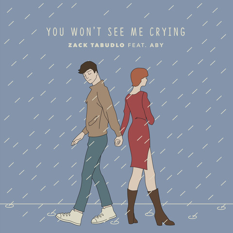 Zack Tabudlo_ABY_You Won't See Me Crying