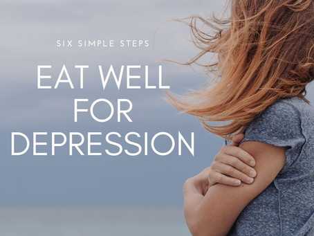 Eat well to feel good, 6 steps to eat well for Depression