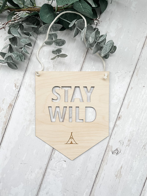 'Stay Wild' Hanging