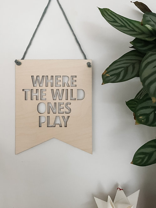 'Where The Wild Ones Play' Hanging