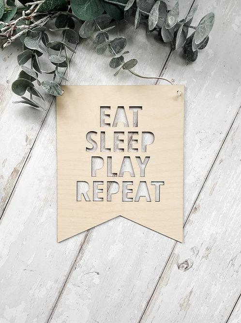 Eat Sleep Play Repeat Hanging