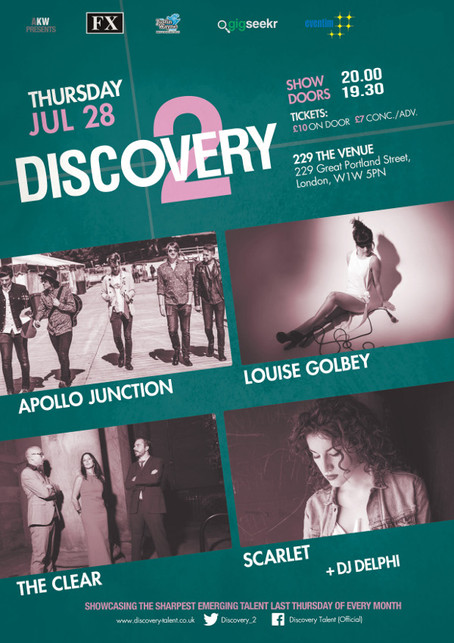 Thur 28th July: Discovery 2 Showcase Ft Apollo Junction, Louise Golbey, The Clear, Scarlet