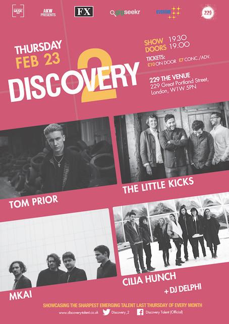 Thur 23rd Feb 2017 Discovery 2 Ft Tom Prior + The Little Kicks + Mkai + Celia Hunch