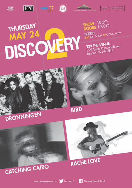 Thur 24th May 2018: Discovery2presents Dronningen, Bird,Catching Cairo & Rache Love
