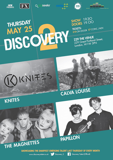 Thur 25th May 2017 - Discovery 2 Ft Knites, Calva Louise, The Magnettes, Papillon
