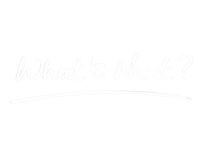 what's next.png