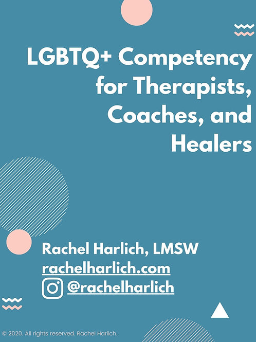 LGBTQ+ Competency for Therapists, Coaches, and Healers Booklet - LGBT, LGBTQ, LGBTQIA, LGBTQIA+ Competency for Social Workers