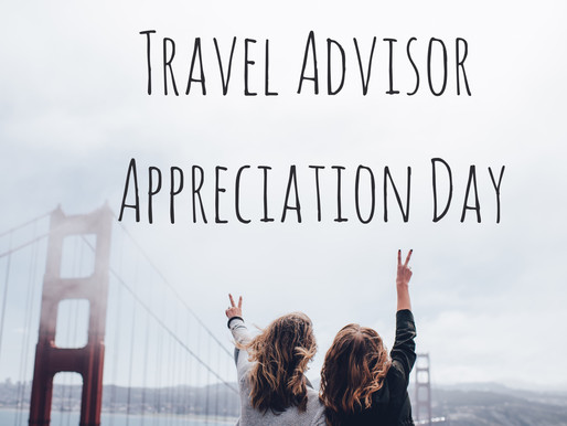 National Travel Advisor Appreciation Day!