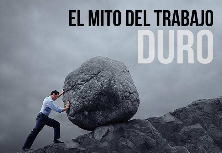 EL MITO DEL TRABAJO DURO