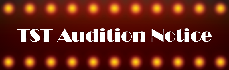 TST-Audition-Notice-HDR-new 2.png