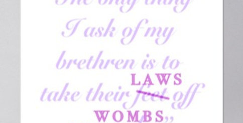 """""""Laws Off Our Wombs"""" stickers"""