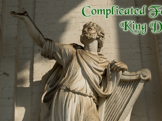 Complicated Faith: King David