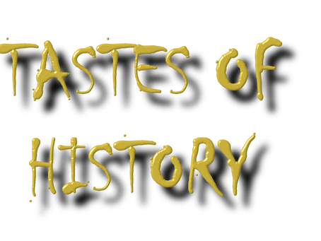 Introducing Tastes Of History