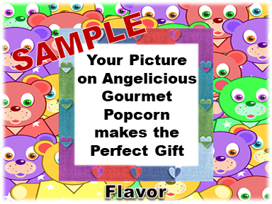 2-3.8 Cup bags of Gourmet Popcorn. Teddy bears & your picture o