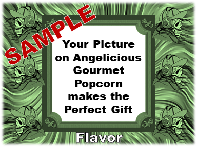 1-7.8 Cup bag of Gourmet Popcorn. Six Skulls & your picture on the label.