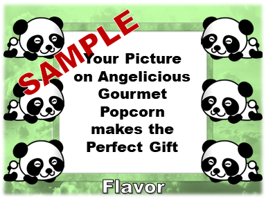 2-3.8 Cup bags of Gourmet Popcorn. Six Panda bears & your picture on the label.