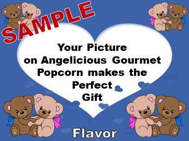 2-3.8 Cup bags of Gourmet Popcorn. Teddy-bears & your picture on the label.