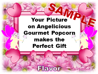 2-3.8 Cup bags of Gourmet Popcorn. Hearts & Fairies & your picture on the label.