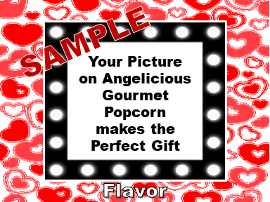 2-3.8 Cup bags of Gourmet Popcorn. Hearts & your picture on the label.